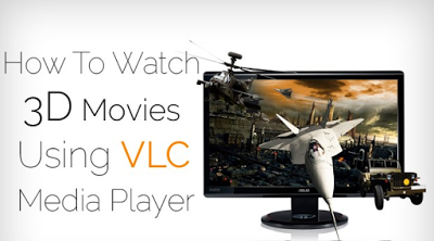 How to Watch 3D Movies on PC Using VLC Media Player-2016