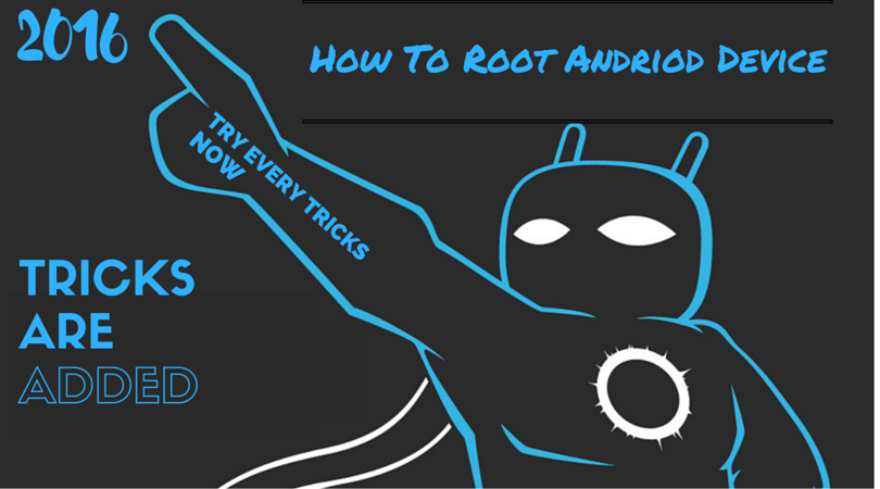 How To Root Andriod Devices -2016