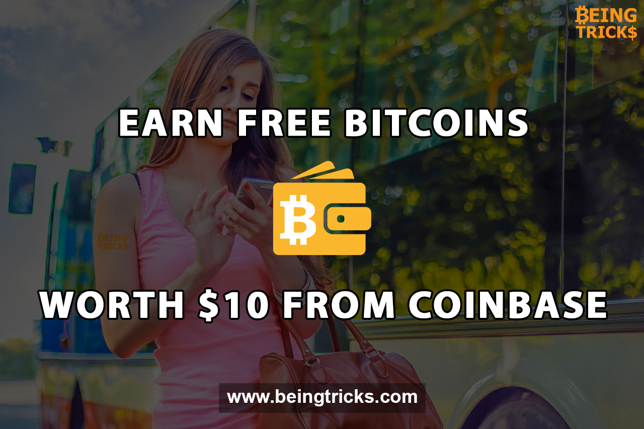 Coinbase Referral Code: Earn Free Bitcoins Instantly Worth $10