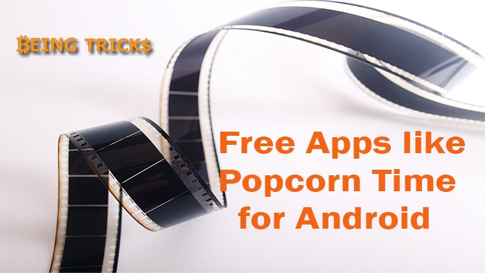 6 Free Apps like Popcorn Time for Android #Best