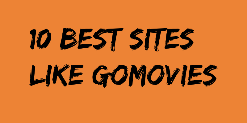 Best sites like GoMovies